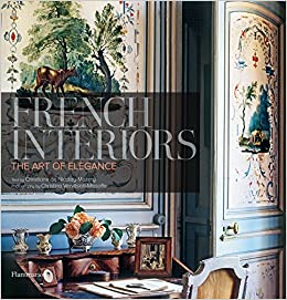 French Interiors: The Art Of Elegance: Christiane De Nicolay Mazery,  Christina Vervitsioti Missoffe: 9782080300362: Amazon.com: Books