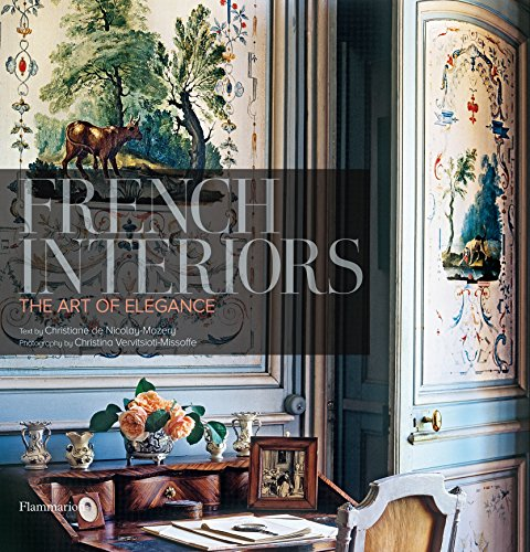 (French Interiors: The Art of Elegance)