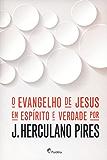 O Evangelho de Jesus em Espírito e Verdade