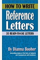 How to Write Reference Letters: 35 Ready-to-Use Letters Kindle Edition