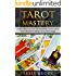 TAROT : Tarot Mastery, Learn The Secrets Of Reading Tarot Cards And Discover Their True Meaning ! - Tarot, Tarot Cards -