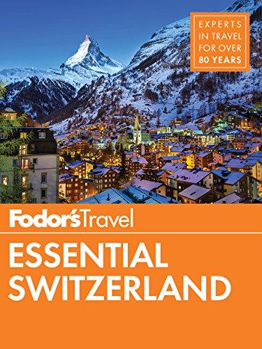 Fodor's Essential Switzerland (Full-color Travel Guide)...