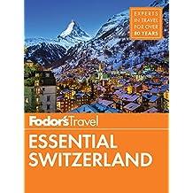 Fodor's Essential Switzerland (Full-color Travel Guide Book 1)