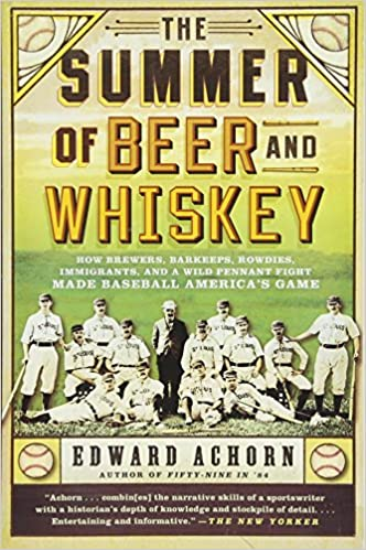Amazon The Summer Of Beer And Whiskey How Brewers Barkeeps