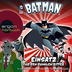 Einsatz für den Dunklen Ritter (Batman: Die Abenteuer) Hörbuch