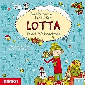 Mein Lotta-Leben: Lotta feiert Weihnachten Hörbuch