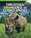 Threatened, Endangered, and Extinct Species (Spotlight on Ecology and Life Science)