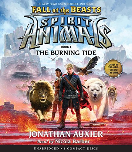 The Burning Tide (Spirit Animals: Fall of the Beasts, Book 4) by Scholastic Audio Books