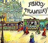 Funky Tramway
