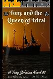 Tony and the Queen of Iziral: A Tony Johnson Novel 03