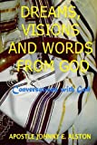 img - for Dreams, Visions And Words From God: Conversations With God book / textbook / text book