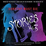 Dorothy Must Die Stories, Volume 3: Order of the Wicked, Dark Side of the Rainbow, The Queen of Oz