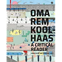 OMA/Rem Koolhaas: A Critical Reader from 'Delirious New