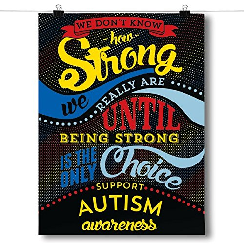 Inspired Posters How Strong - Autism Awareness Poster Size 24x36