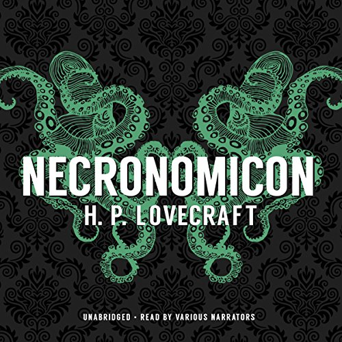 Necronomicon: The Best Weird Tales of H.P. Lovecraft by Blackstone Audio