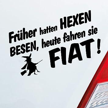 Auto Aufkleber In Deiner Wunschfarbe Frueher Hatten Hexen Besen Heute Fahren Sie Für Fiat Fans 19x10 Cm Sticker Auto