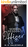 School Resource Officer: A Steamy Alpha Brothers in Blue Cop Romance (Men in Uniform Book 5)