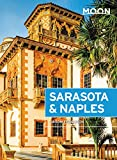 Moon Sarasota & Naples: With Sanibel Island & the Everglades (Travel Guide)