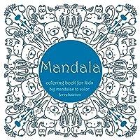 Mandala Coloring Book For Kids Big Mandalas To Color For Relaxation: Mandalas Books...