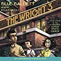The Wright Three Audiobook by Blue Balliett Narrated by Ellen Reilly
