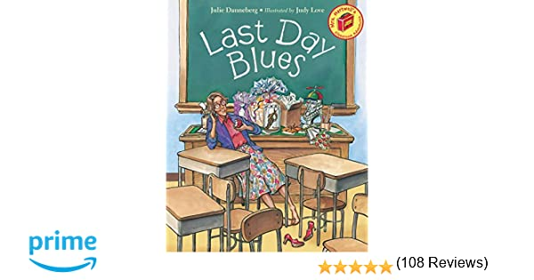 Last Day Blues (Mrs. Hartwells classroom adventures): Julie ...