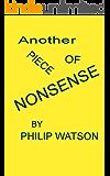 Another Piece of Nonsense (Nonsense Triliogy Book 2)