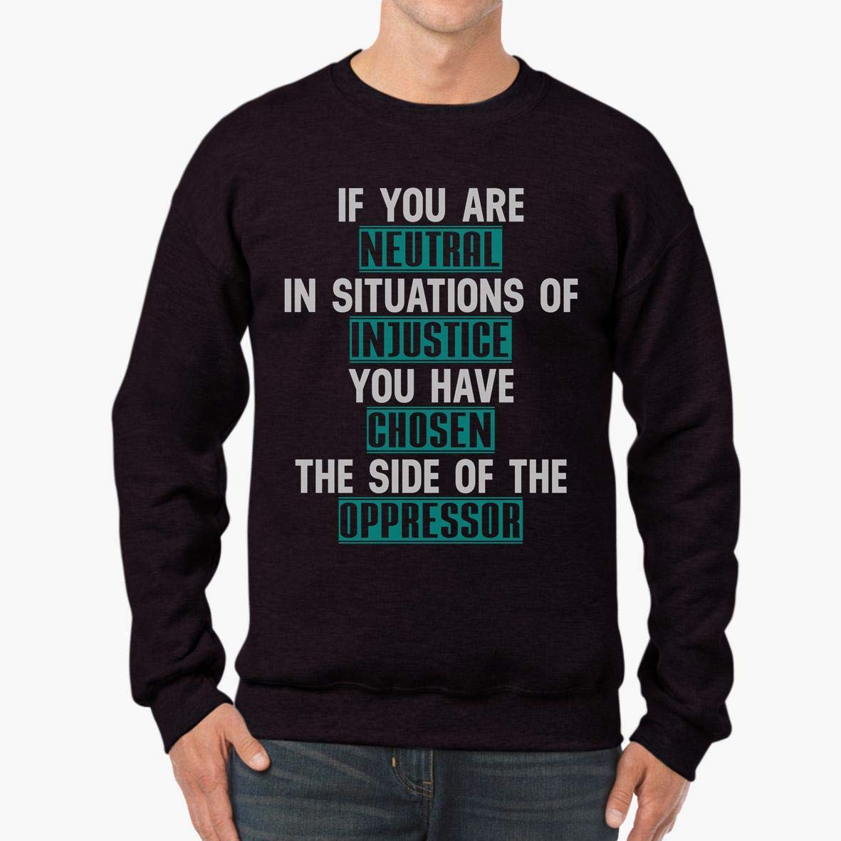 If You are Neutral in Situations Unisex Sweatshirt tee