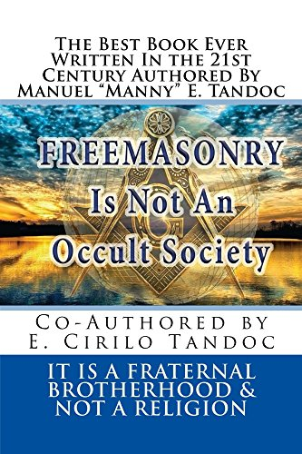 Freemasonry Is Not An Occult Society: It Is a Fraternal Brotherhood and Not  a Religion
