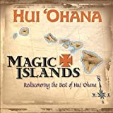 Magic Islands Rediscovering the Best of Hui Ohana