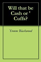 Will that be Cash or 'Cuffs? Kindle Edition