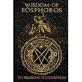 Wisdom of Eosphoros: The Luciferian Philosophy