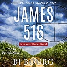 James 516:  A London Carter Novel Audiobook by BJ Bourg Narrated by Patrick Nolan