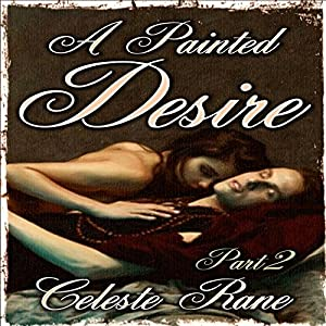 A Painted Desire: Part 2 Audiobook