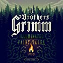 The Brothers Grimm: Illuminated Fairy Tales, Vol. 1 Audiobook by  Brothers Grimm Narrated by Anne Flosnik