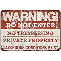 Funnytoday365 Warning Do Not Enter No Trespassing Private Property Hazardous Conditions Exist Vintage Metal Signs