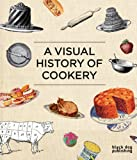 A Visual History of Cookery, Duncan McCorquodale, 190615550X
