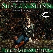The Shape of Desire: A Shifting Circle Novel, Book 1 | Sharon Shinn