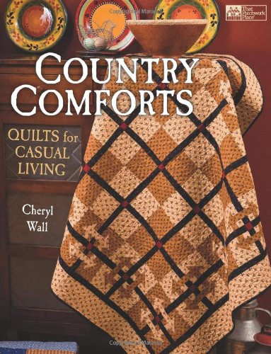 - Country Comforts: Quilts for Casual Living