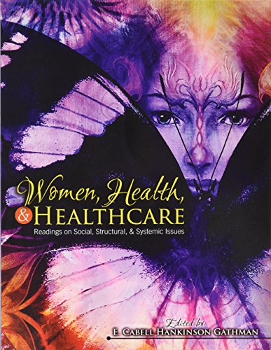 Women, Health, AND Healthcare: Readings on Social, Structural, AND Systemic Issues