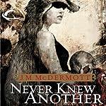 Never Knew Another: Dogsland, Book 1   J. M. McDermott
