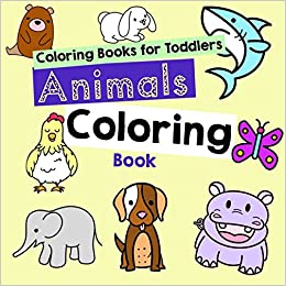 Coloring Books for Toddlers: Animals Coloring Book Kids ...