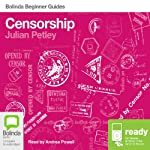 Censorship: Bolinda Beginner Guides | Julian Petley