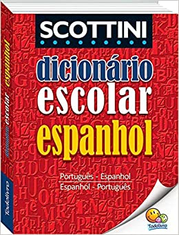 b2105de7d9 Scottini - Dicionário escolar de espanhol - 9788537626870 - Livros na  Amazon Brasil