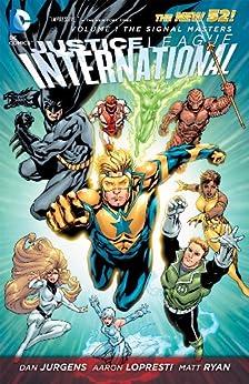 Justice League International Vol. 1: The Signal Masters (The New 52) by [Jurgens, Dan, Lopresti, Aaron]