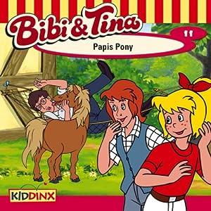 Papis Pony (Bibi und Tina 11) Hörspiel