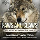 nature sunshine paw paw - Paws and Claws! - All about Wolves of the World (Canids Family - Wolf Edition) - Children's Biological Science of Dogs & Wolves Books