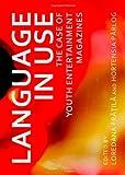 Language in Use: The Case of Youth Entertainment Magazines, Loredana Fratila, Hortensia Parlog, 1443821268