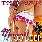 Mermaid: In Too Deep | Jennifer Traveler