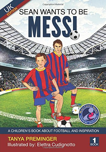 Sean wants to be Messi: A children's book about football and inspiration. UK edition (Volume 1)