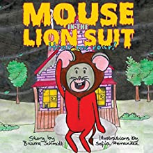 Mouse in the Lion Suit: Hear Me Roar! Audiobook by Brianna Schmidt Narrated by Jeremy Knight